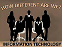 Information Technology: How Different Are We?